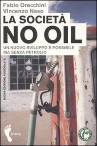 LA SOCIETA' NO OIL UN NUOVO SVILUPPO E' POSSIBILE